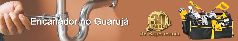 Encanador em Guaruja